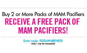 Buy 2 or More Packs of MAM Pacifiers and recive a FREE Pack of MAM Pacifiers! Enter code: SIDSAWARENESS (Only 1 use Per Household) until October 23, 2017